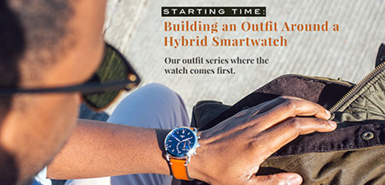 Starting Time: Building an Outfit Around a Fossil Hybrid Smartwatch