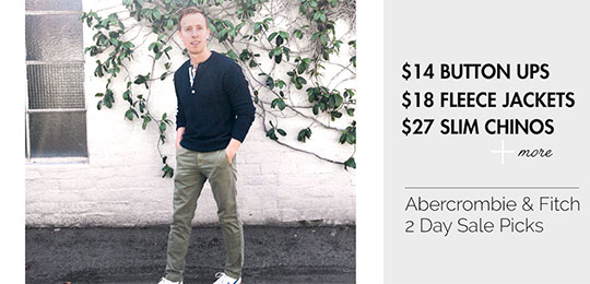 $14 Button Ups, $18 Fleece Jackets, $27 Slim Chinos + More: Abercrombie & Fitch 2 Day Sale Picks