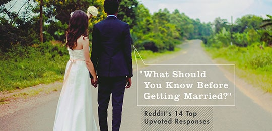 """What Should You Know Before Getting Married?"" Reddit's 14 Top Upvoted Responses"