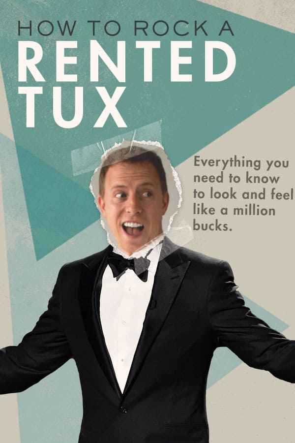 5d18c854a4 ... Should I buy a tuxedo  How to Rock a Rented Tux - A Complete Guide to  Wearing a Tuxedo
