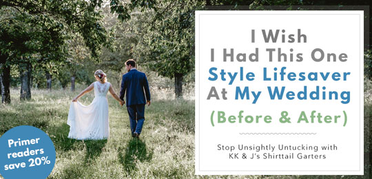 I Wish I Had This One Style Lifesaver At My Wedding (Before & After) – Stop Unsightly Untucking with KK & J's Shirttail Garters
