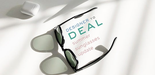 Designer to Deal: Summer Sunglasses Update