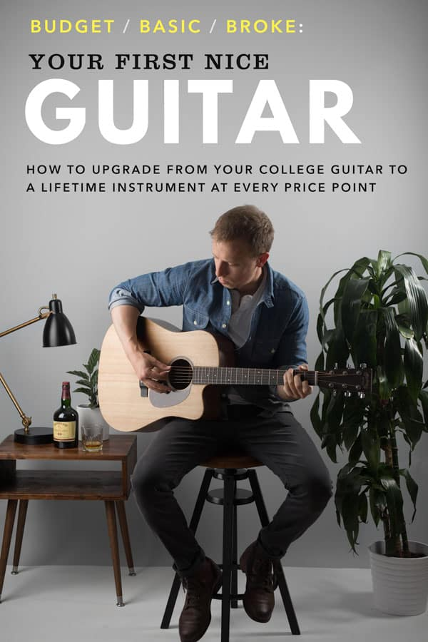 Your First Nice Acoustic Guitar: How to Upgrade from Your College Guitar to a Lifetime Instrument