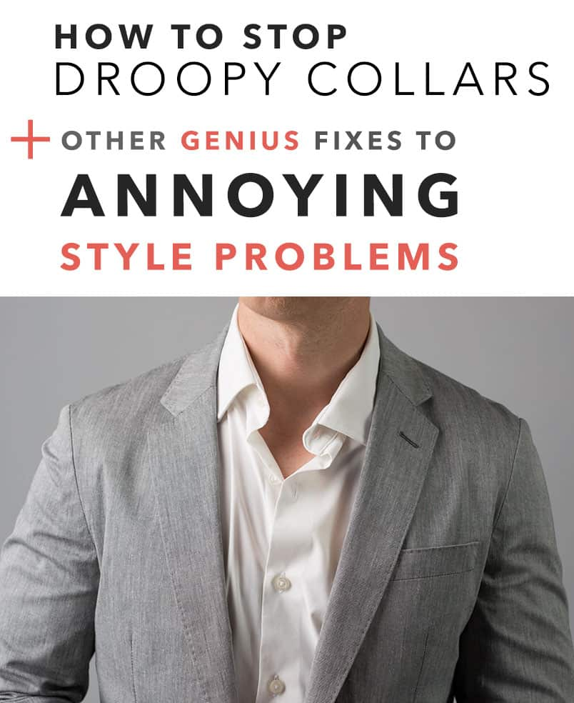 How to Stop Droopy Unbuttoned Collars + Other Fixes to Annoying Style Problems
