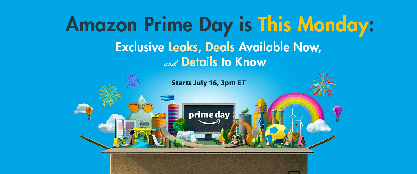 amazon prime day is this monday exclusive leaks deals available now and details to know primer. Black Bedroom Furniture Sets. Home Design Ideas