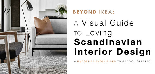 Beyond Ikea: A Visual Guide to Loving Scandinavian Interior Design