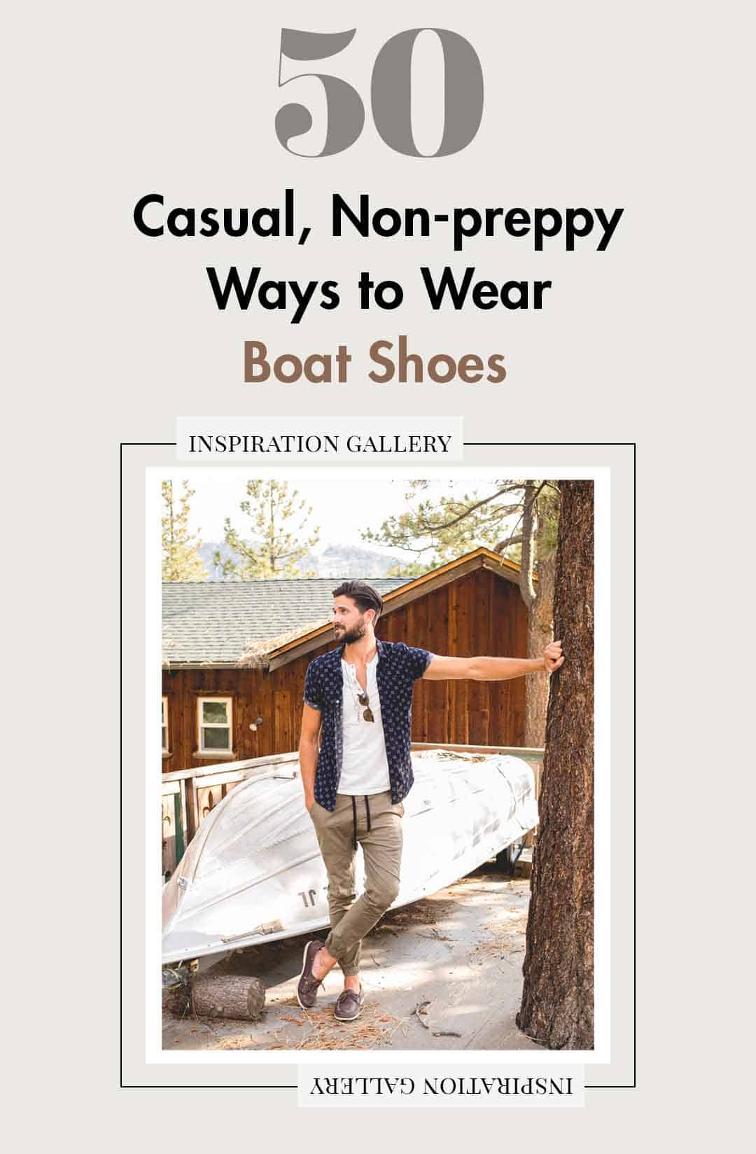 50 Casual, Non-Preppy Ways To Wear Boat Shoes