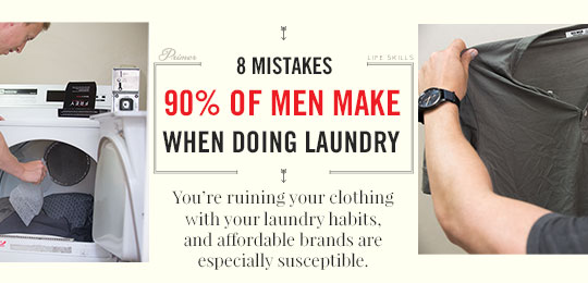 8 Mistakes 90% of Guys Make When They're Doing Their Laundry