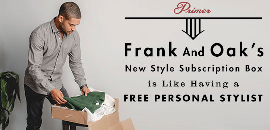 Frank And Oak's New Style Subscription Box is Like Having a Free Personal Stylist