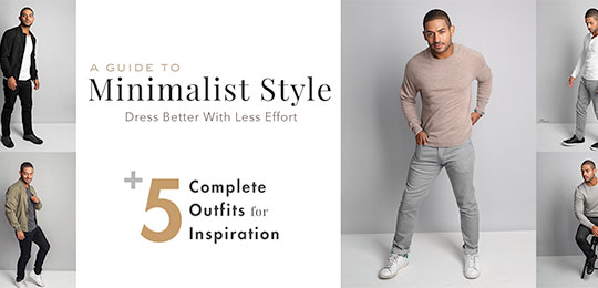 Minimalist Style: Dress Better With Less Effort + 5 Complete Getups For Inspiration!