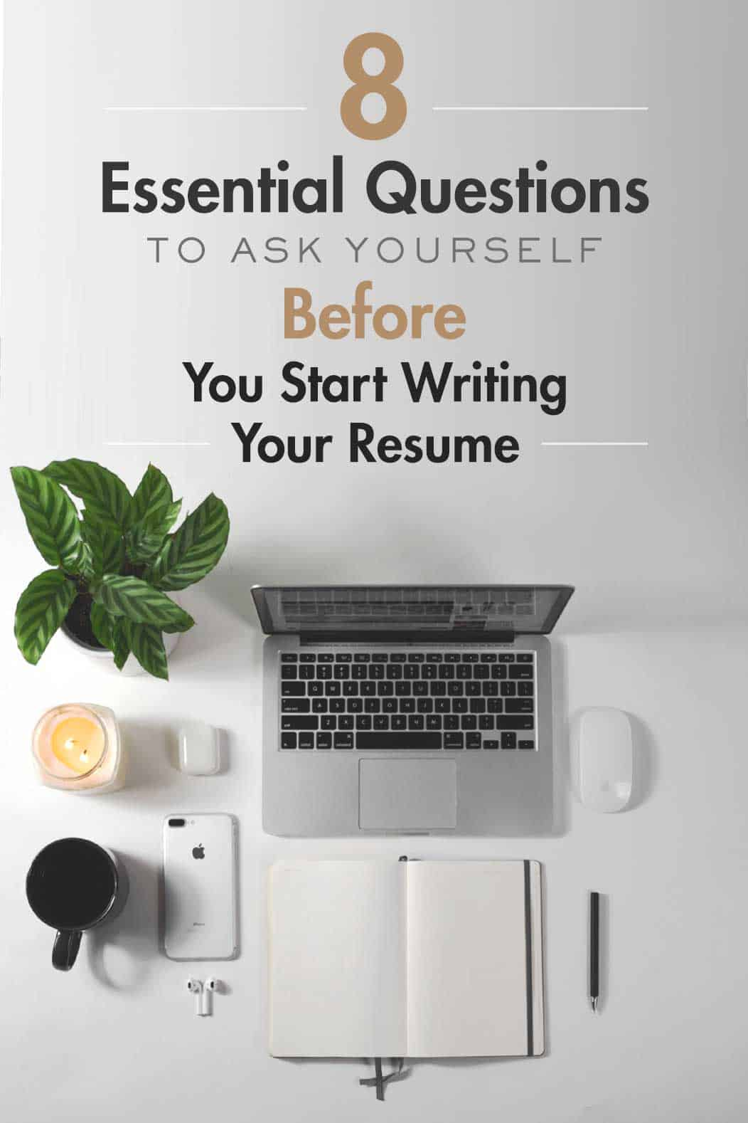 8 questions to ask yourself before you start writing your resume