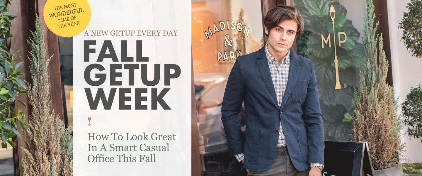 Fall Getup Week: How To Look Great In A Smart Casual Office This Fall