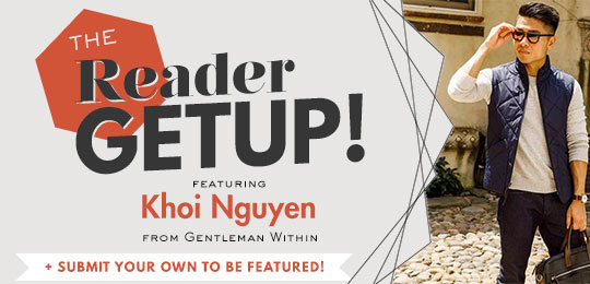Reader Getup: Khoi Nguyen from Gentleman Within