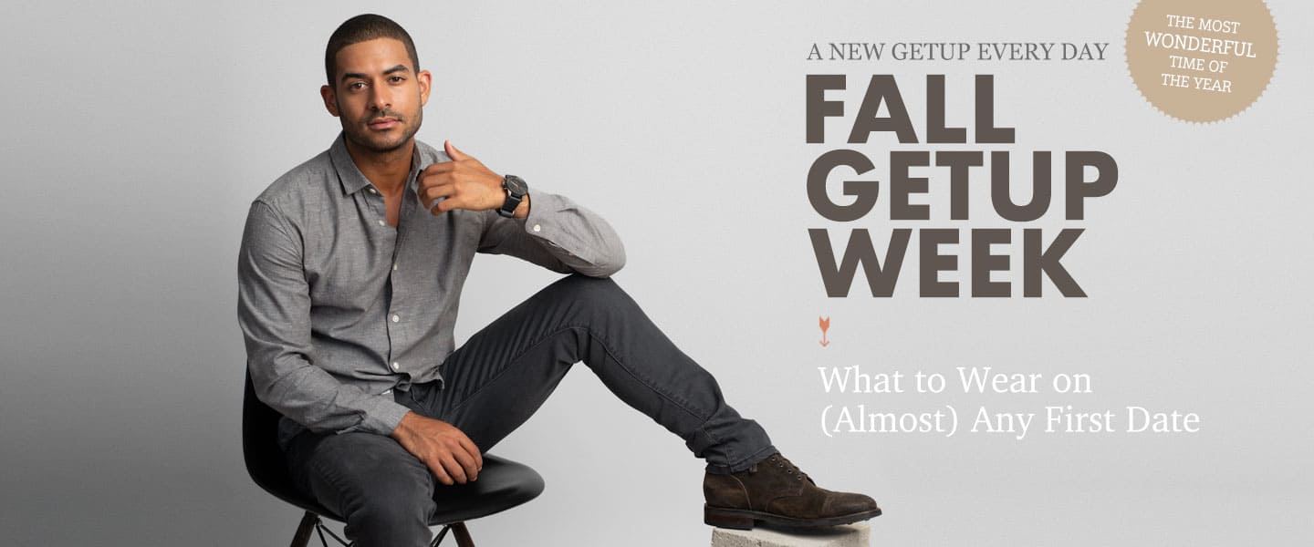 Fall Getup Week: What to Wear on (Almost) Any First Date