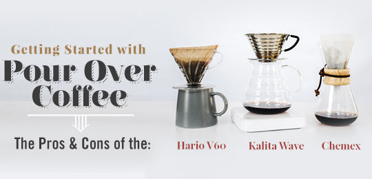 Getting Started with Pour Over Coffee: The Pros & Cons of the Hario V60, Kalita Wave, and Chemex