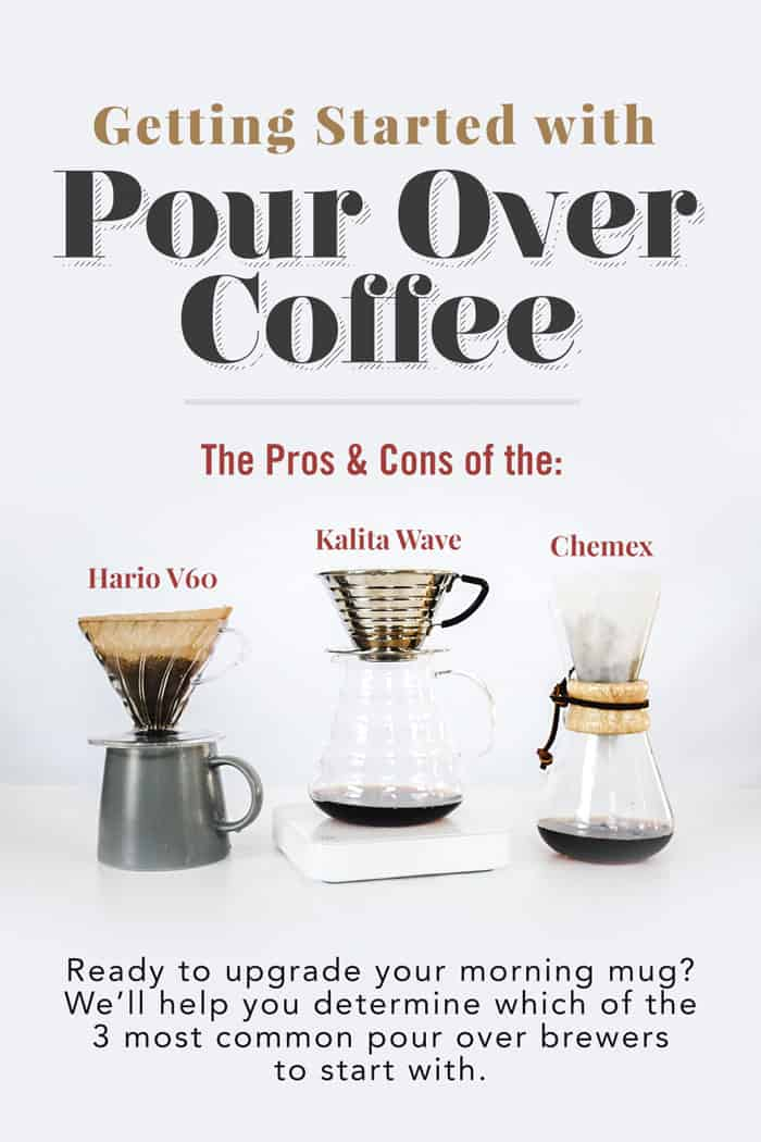 Getting Started with Pour Over Coffee   The Pros & Cons of the Hario V60, Kalita Wave, and Chemex Drippers: What's the Difference