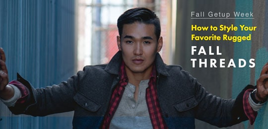 Fall Getup Week: How to Style Your Favorite Rugged Fall Threads