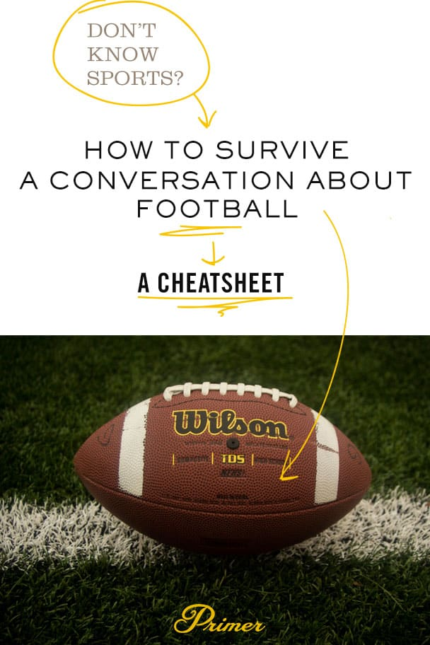 How to Survive a Conversation on Football