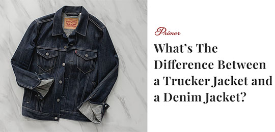 What's The Difference Between A Trucker Jacket And A Denim Jacket?