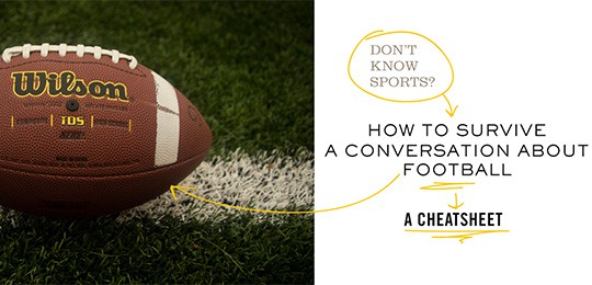 How to Survive a Conversation on Football: A Cheatsheet