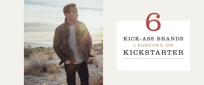 6 Kick-Ass Brands Launched on Kickstarter