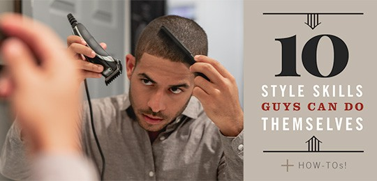 10 Style Skills Guys Can Do Themselves + How-tos