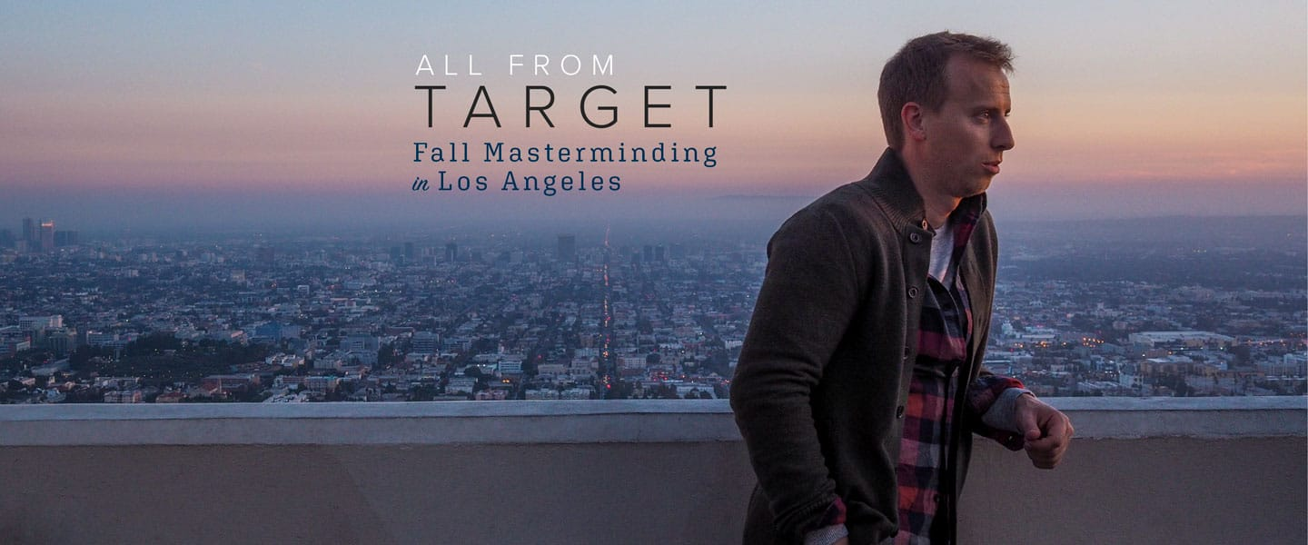 All from Target: Fall Masterminding in LA