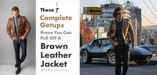 These 7 Complete Getups Prove You Can Pull Off a Brown Leather Jacket