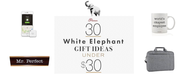 30 White Elephant Gift Ideas Under $30