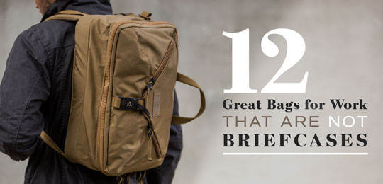 12 Great Bags for Work That Aren't Briefcases