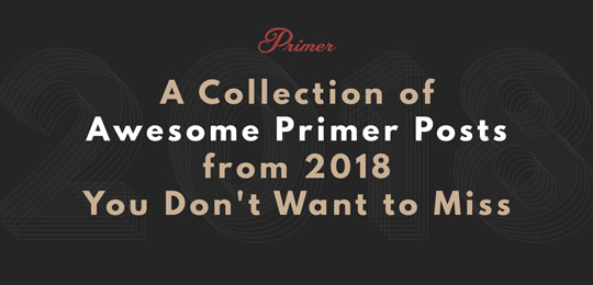 A Collection of Awesome Primer Posts from 2018 You Don't Want to Miss
