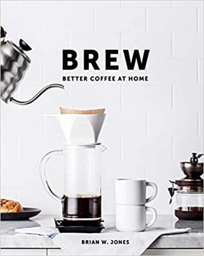 Image of Brew: Better Coffee At Home Hardcover