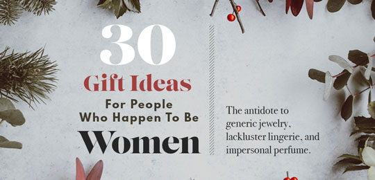 30 Gift Ideas For People Who Happen To Be Women