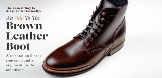 An Ode To The Brown Leather Boot: The Easiest Way to Dress Better Instantly