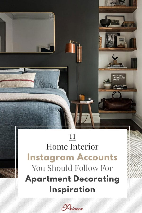 11 Home Interior Instagram Accounts to Follow for Apartment Decorating Inspiration