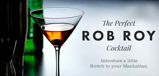 Introduce a Little Scotch to Your Manhattan: The Perfect Rob Roy Cocktail