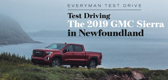 Everyman Test Drive: The 2019 GMC Sierra in Newfoundland