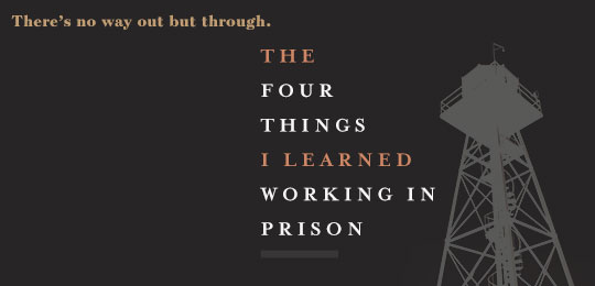 Four Things I Learned Working In Prison