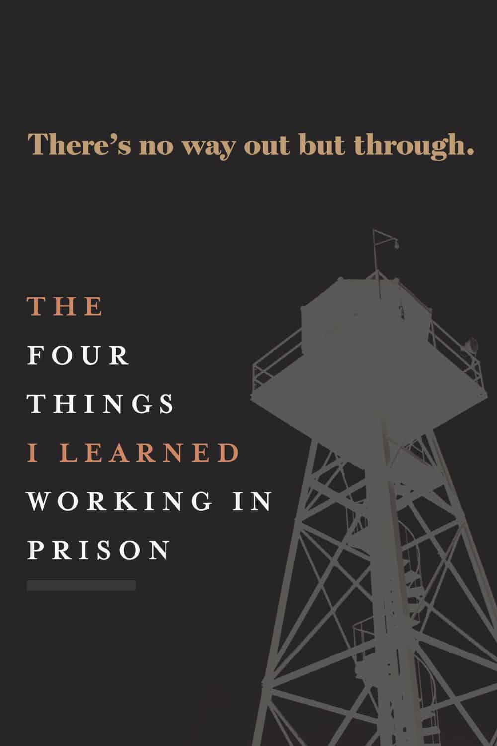 four things i learned in prison