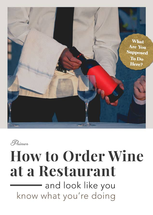 How to Order Wine at a Restaurant and Look Like You Know What You're Doing