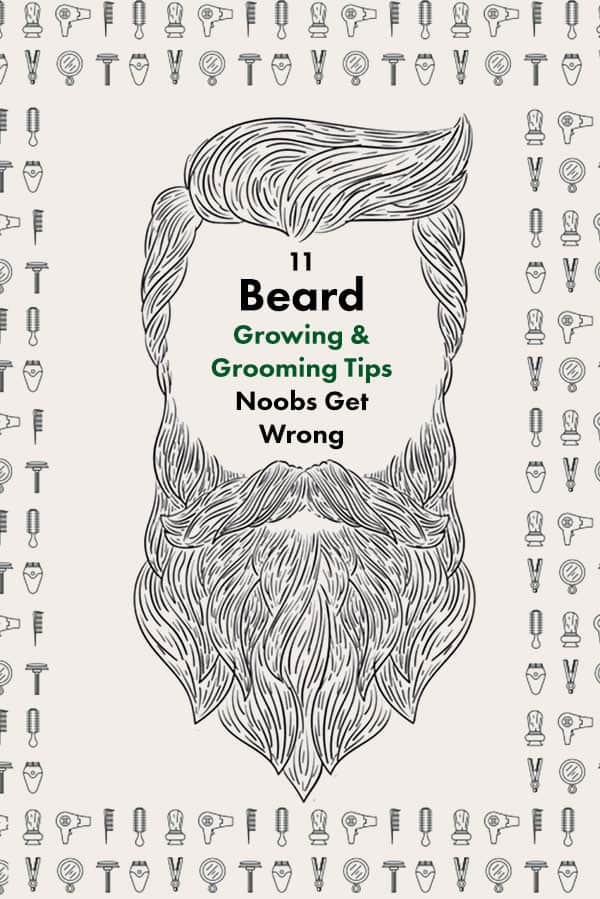 Beard growing tips - 11 Beard Growing and Grooming Tips Noobs Get Wrong