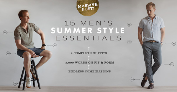 15ee040dc226 15 Men's Summer Style Essentials: MASSIVE Post!