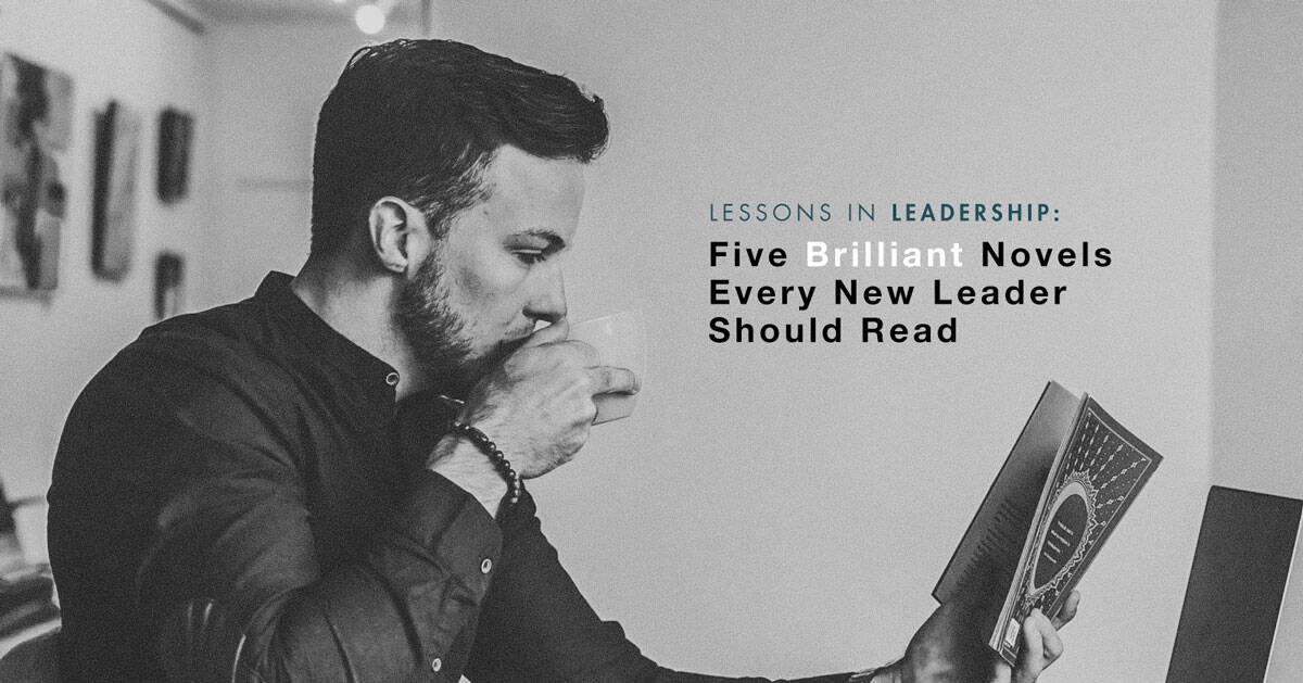 Lessons in Leadership: Five Brilliant Novels Every New Leader Should Read