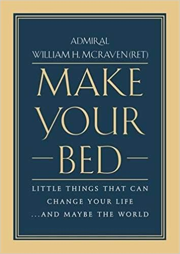 Make Your Bed: Little Things That Can Change Your Life...And Maybe the World Hardcover – April 4, 2017