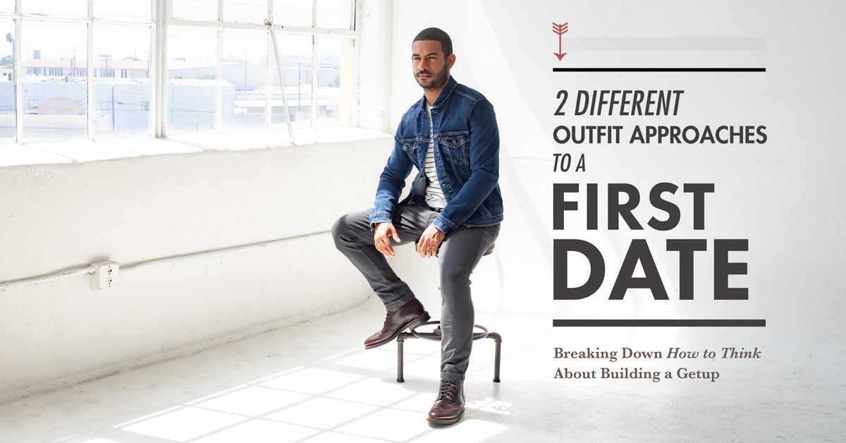 2 Different Outfit Approaches to a First Date: Breaking Down How to Think About Building a Getup