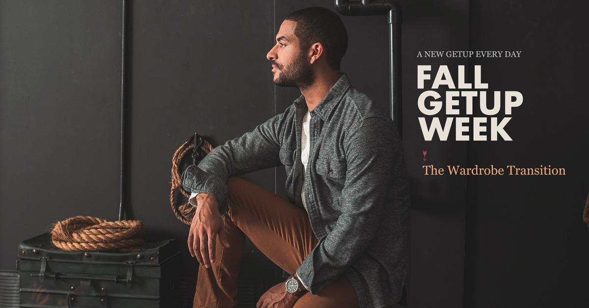 Fall Getup Week: The Wardrobe Transition