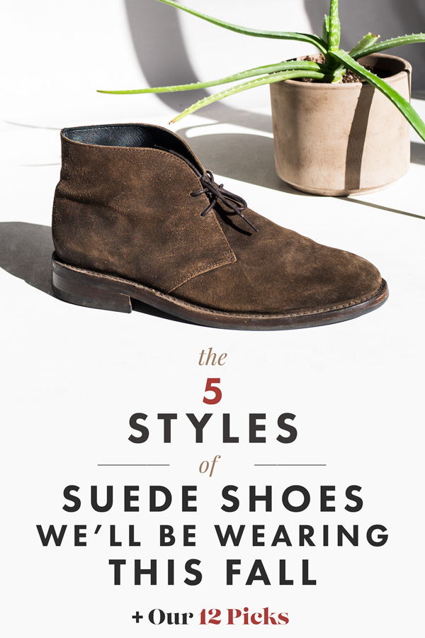 5 Styles of Suede Shoes We'll Be Wearing This Fall plus 12 Picks