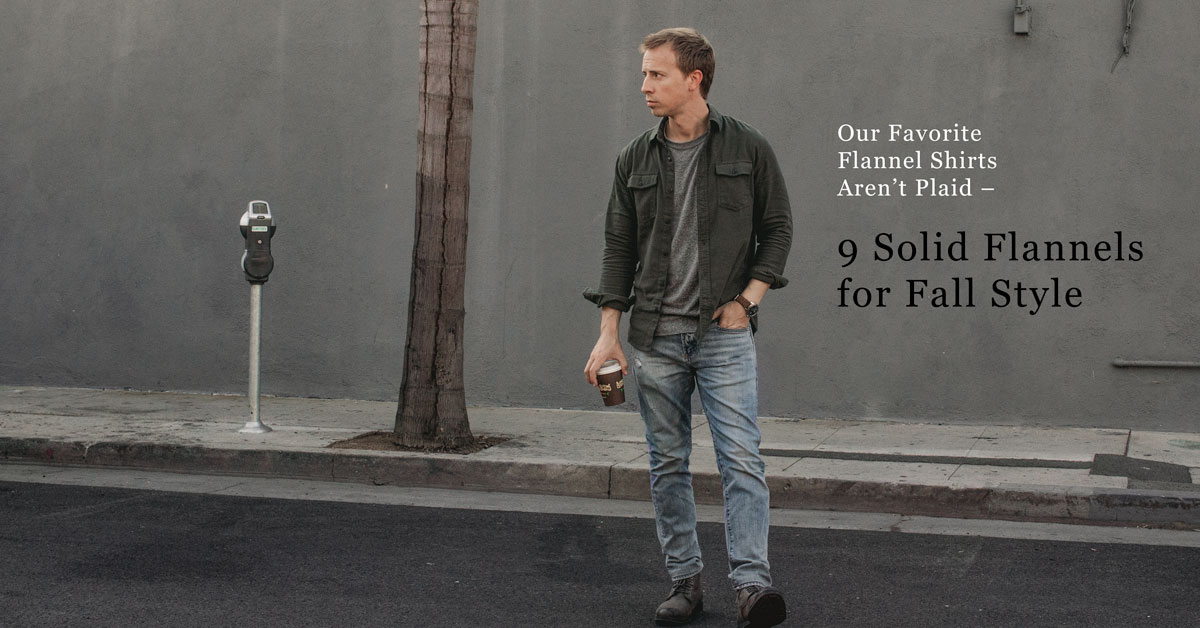 Our Favorite Flannel Shirts Aren't Plaid: 9 Solid Flannels for Fall Style