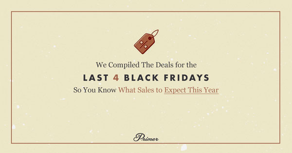 We Compiled The Deals for the Last 4 Black Fridays So You Know What Sales to Expect This Year