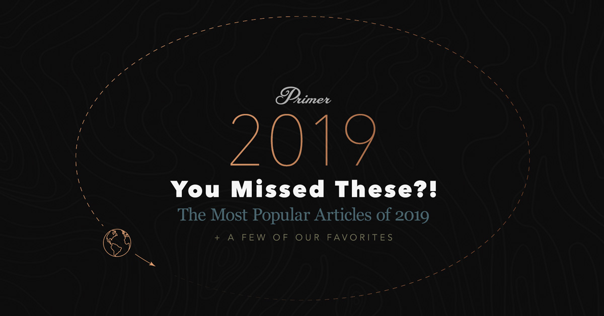 You Missed These?! The Most Popular Primer Articles from 2019